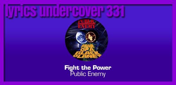 "Lyrics Undercover 331: ""Fight The Power"" – Public Enemy"