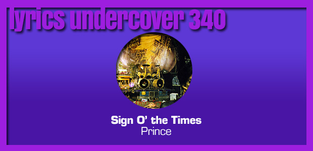 "Lyrics Undercover 340: ""Sign O' the Times"" – Prince"