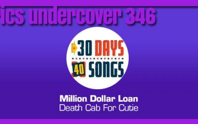 "Lyrics Undercover 346: ""Million Dollar Loan"" – Death Cab For Cutie"