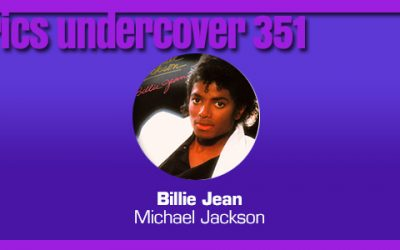 "Lyrics Undercover 351: ""Billie Jean"" – Michael Jackson"