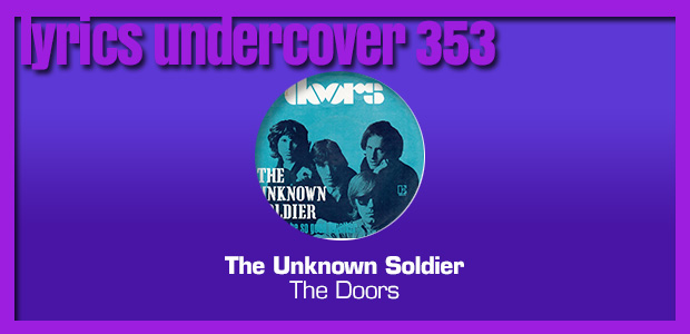"Lyrics Undercover #353: ""The Unknown Soldier"" – The Doors"